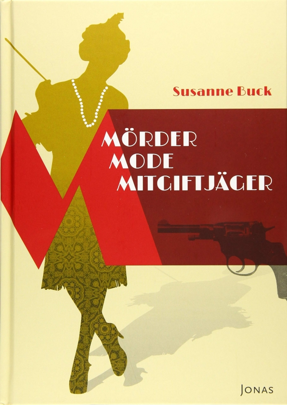 Susanne Buck: Mörder, Mode, Mitgiftjäger. Buchtitel